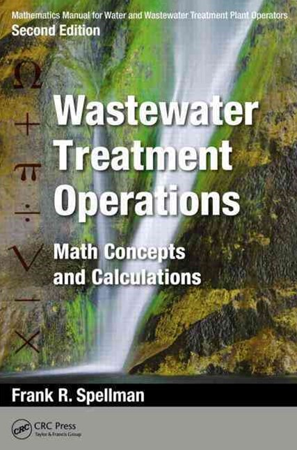 Mathematics Manual for Water and Wastewater Treatment Plant Operators: Wastewater Treatment Operations