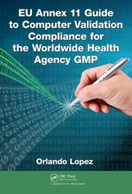 (ebook) EU Annex 11 Guide to Computer Validation Compliance for the Worldwide Health Agency GMP