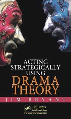 Acting Strategically Using Drama Theory