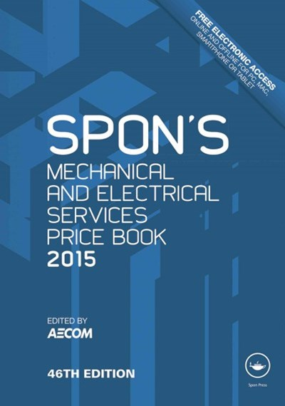 Spon's Mechanical and Electrical Services Price Book 2015