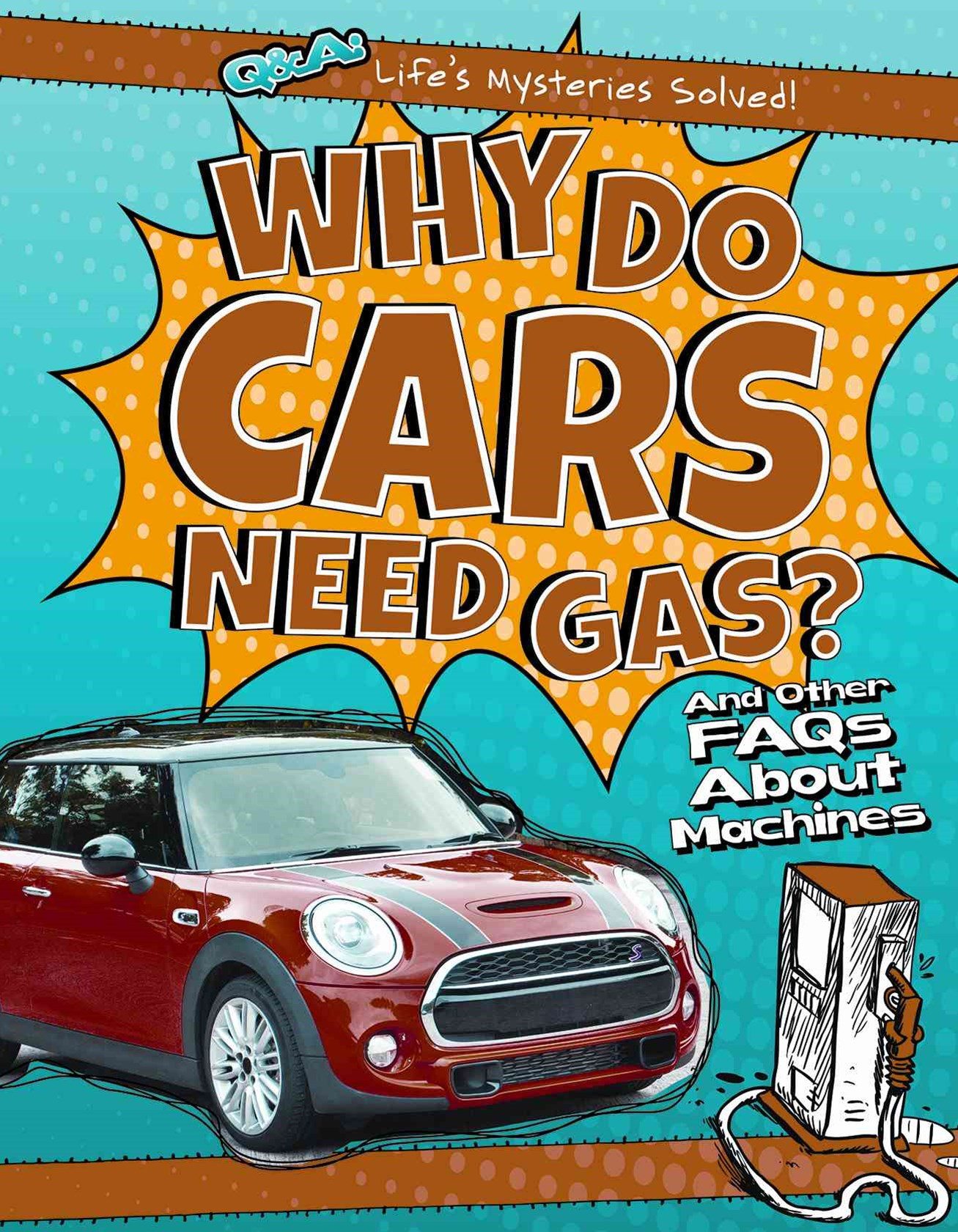 Why Do Cars Need Gas?