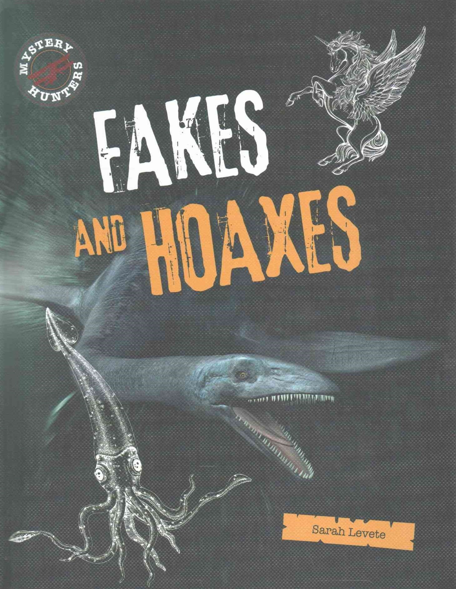 Fakes and Hoaxes