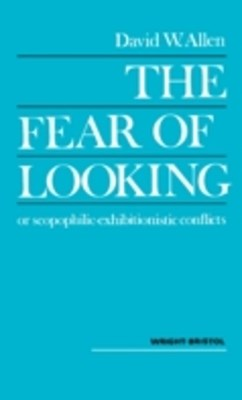Fear of Looking or Scopophilic - Exhibitionistic Conflicts