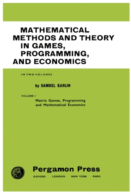 Mathematical Methods and Theory in Games, Programming, and Economics