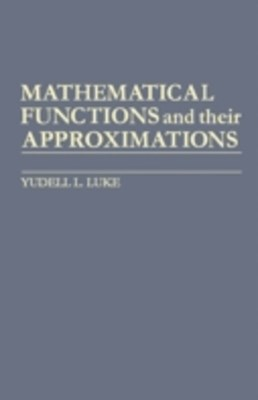Mathematical Functions and Their Approximations