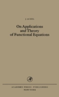On Applications and Theory of Functional Equations