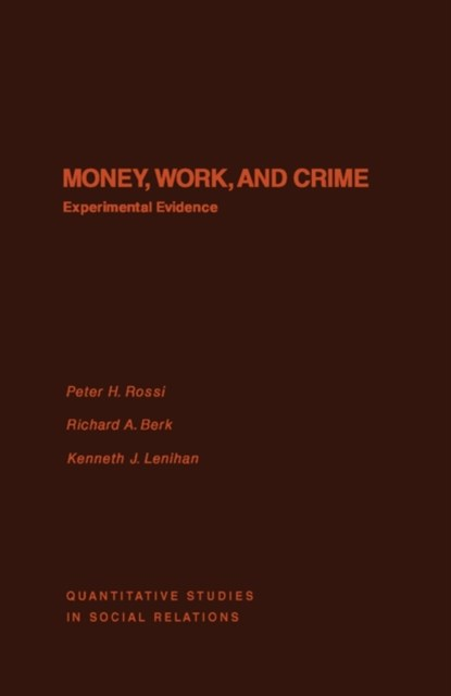 Money, Work, and Crime