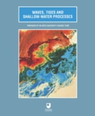 Waves, Tides and Shallow Water Processes