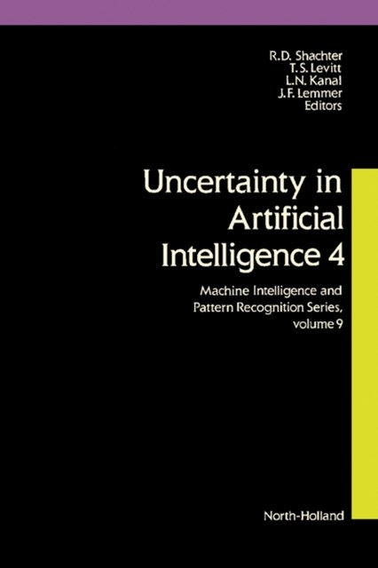 Uncertainty in Artificial Intelligence 4