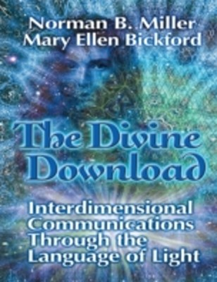 Divine Download: Interdimensional Communications Though the Language of Light