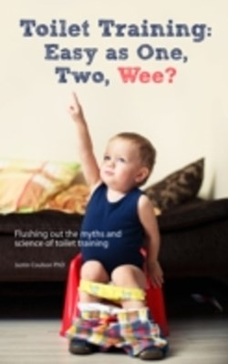(ebook) Toilet Training: Easy as One, Two, Wee?