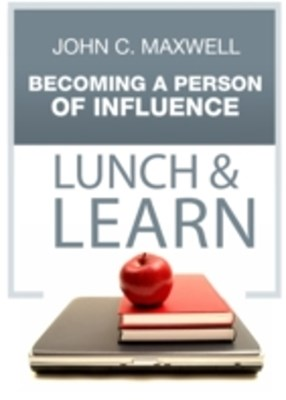 Becoming A Person of Influence Lunch & Learn