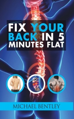 Fix Your Back in 5 Minutes Flat