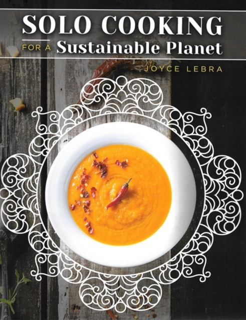 Solo Cooking for a Sustainable Planet