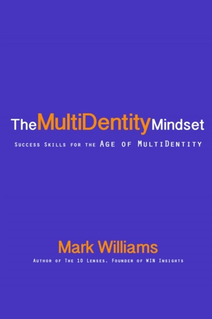 The Multidentity Mindset