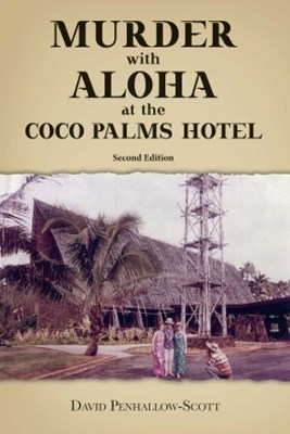 Murder with Aloha at the Coco Palms Hotel
