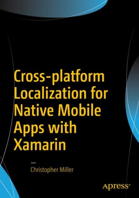 (ebook) Cross-platform Localization for Native Mobile Apps with Xamarin