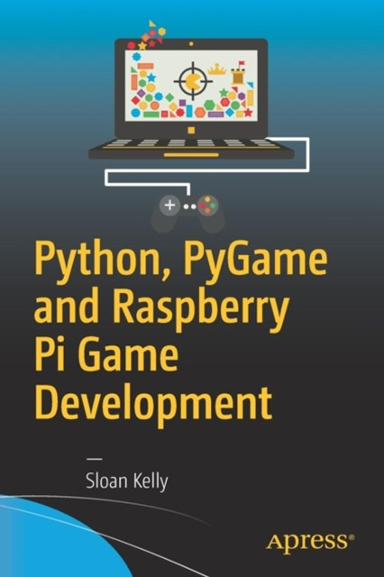 Python, Pygame and Raspberry Pi Game Development