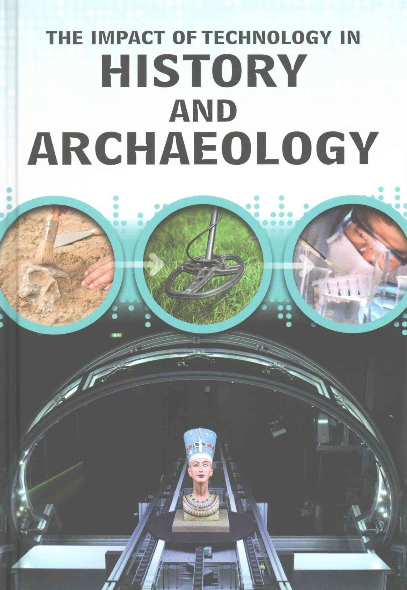 The Impact of Technology in History and Archaeology
