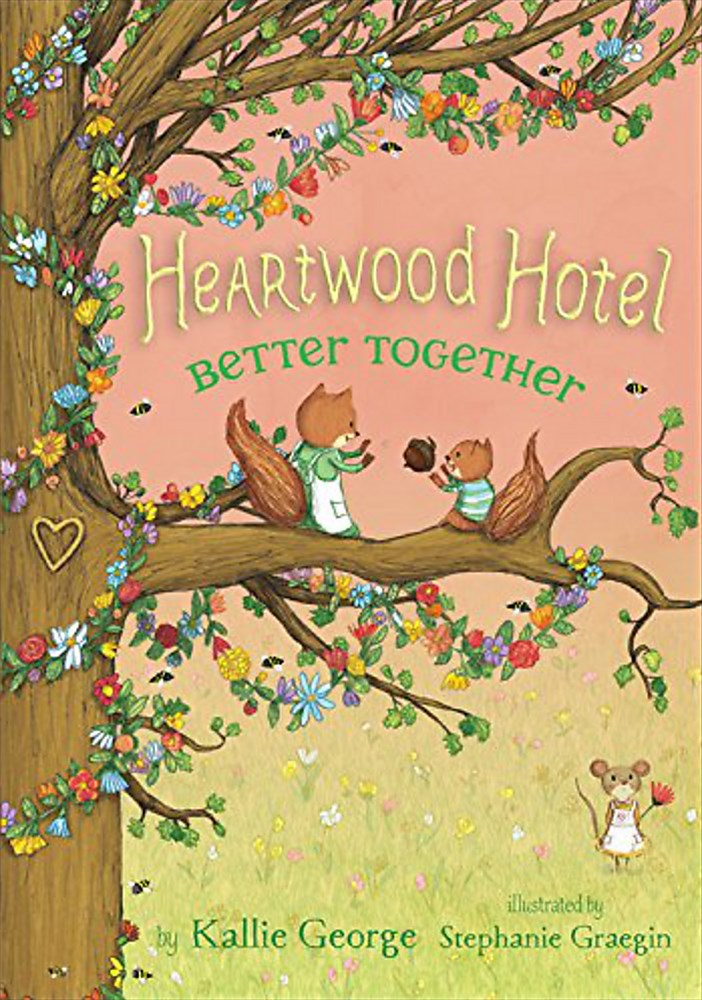 Heartwood Hotel: Book 3: Better Together