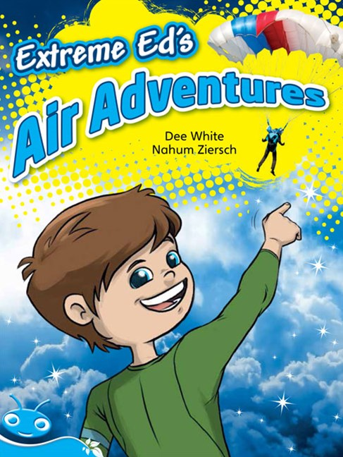 Bug Club Level 17 - Turquoise: Extreme Ed's Air Adventures (Reading Level 17/F&P Level J)