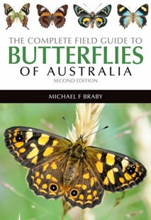 The Complete Field Guide to Butterflies of Australia by Michael Braby (9781486301003) - PaperBack - Pets & Nature Wildlife