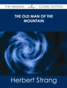 (ebook) Old Man of the Mountain - The Original Classic Edition - Modern & Contemporary Fiction General Fiction