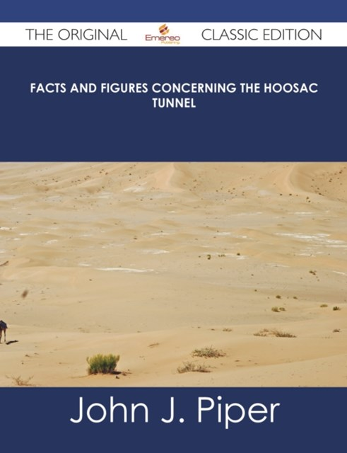 (ebook) Facts and Figures Concerning the Hoosac Tunnel - The Original Classic Edition