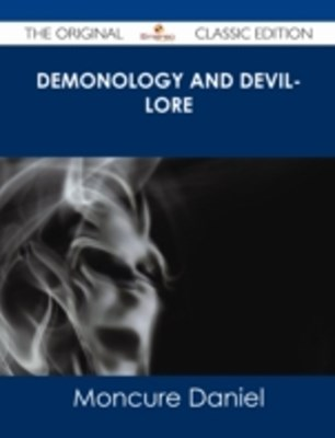 (ebook) Demonology and Devil-lore - The Original Classic Edition