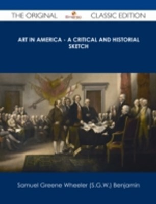 (ebook) Art in America - A Critical and Historial Sketch - The Original Classic Edition