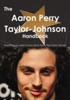 Aaron Taylor-Johnson Handbook - Everything you need to know about Aaron Taylor-Johnson