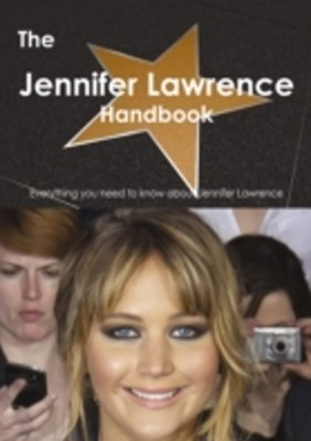 Jennifer Lawrence Handbook - Everything you need to know about Jennifer Lawrence