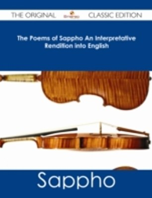 (ebook) Poems of Sappho An Interpretative Rendition into English - The Original Classic Edition
