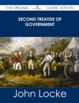 (ebook) Second Treatise of Government - The Original Classic Edition