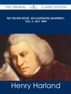 (ebook) Yellow Book, An Illustrated Quarterly, Vol. 2, July 1894 - The Original Classic Edition - Modern & Contemporary Fiction General Fiction