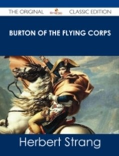 (ebook) Burton of the Flying Corps - The Original Classic Edition - Modern & Contemporary Fiction General Fiction
