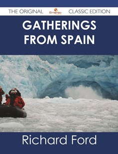 (ebook) Gatherings From Spain - The Original Classic Edition - Modern & Contemporary Fiction General Fiction