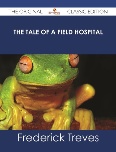 Tale of a Field Hospital - The Original Classic Edition