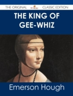 (ebook) King of Gee-Whiz - The Original Classic Edition