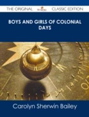 (ebook) Boys and Girls of Colonial Days - The Original Classic Edition