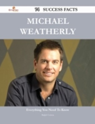 Michael Weatherly 74 Success Facts - Everything you need to know about Michael Weatherly