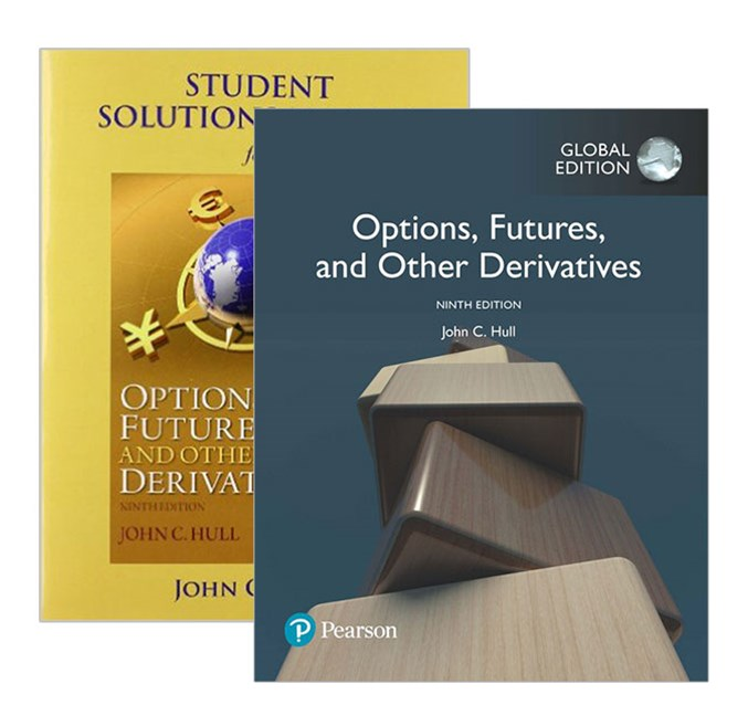 Options, Futures and Other Derivatives, Global Edition + Options, Futures, and Other Derivatives Student Solutions Manual