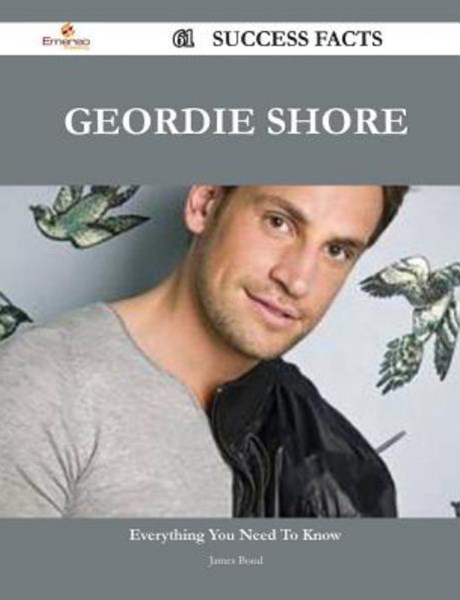 Geordie Shore 61 Success Facts - Everything You Need to Know about Geordie Shore