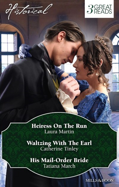 Heiress On The Run/Waltzing With The Earl/His Mail-Order Bride