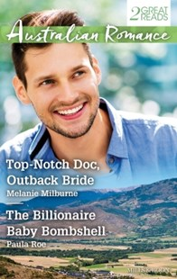 (ebook) Top-Notch Doc, Outback Bride/The Billionaire Baby Bombshell - Romance Modern Romance