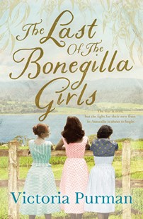 The Last Of The Bonegilla Girls by Victoria Purman (9781489246752) - PaperBack - Historical fiction