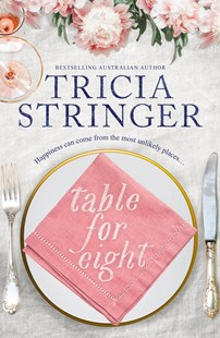 Table For Eight by Tricia Stringer (9781489246806) - PaperBack - Modern & Contemporary Fiction General Fiction