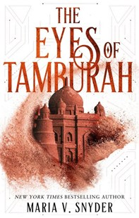 The Eyes Of Tamburah by Maria V. Snyder (9781489252807) - PaperBack - Fantasy