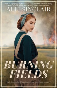Burning Fields by Alli Sinclair (9781489256591) - PaperBack - Romance Modern Romance