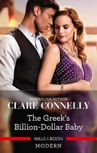 The Greek's Billion-Dollar Baby by Clare Connelly (9781489290663) - PaperBack - Modern & Contemporary Fiction General Fiction
